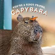 You're a Good Friend, Capybara von Chronicle Books