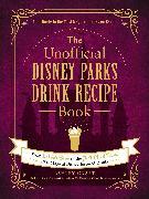 The Unofficial Disney Parks Drink Recipe Book von Craft, Ashley