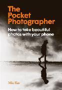 The Pocket Photographer von Kus, Mike