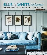 Blue & White At Home von Small, Ryland Peters &
