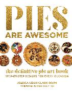 Pies Are Awesome von Clark-Bojin, Jessica Leigh