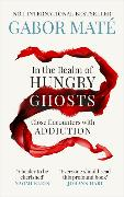 In the Realm of Hungry Ghosts von Maté, Gabor