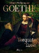 Cover-Bild zu Torquato Tasso (eBook) von Goethe, Johann Wolfgang von