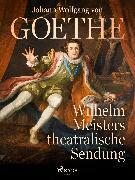 Cover-Bild zu Wilhelm Meisters theatralische Sendung (eBook) von Goethe, Johann Wolfgang von