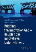 Cover-Bild zu Bridging the Innovation Gap - Bauplan des innovativen Unternehmens (eBook) von Huber, Daniel