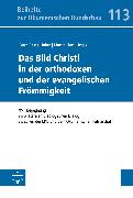 Cover-Bild zu Das Bild Christi in der orthodoxen und der evangelischen Frömmigkeit (eBook) von Illert, Martin (Hrsg.)