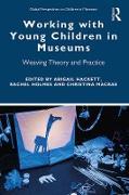 Cover-Bild zu Working with Young Children in Museums (eBook) von Hackett, Abigail (Hrsg.)