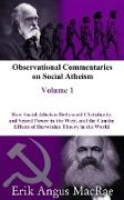 Cover-Bild zu How Social Atheism Dethroned Christianity and Seized Power in the West, and the Caustic Effects of Darwinian Theory in the World (Observational Commentaries on Social Atheism) (eBook) von MacRae, Erik Angus