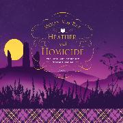 Cover-Bild zu Heather and Homicide - A Highland Bookshop Mystery, Book 4 (Unabridged) (Audio Download) von MacRae, Molly