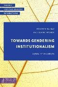 Cover-Bild zu Towards Gendering Institutionalism (eBook) von MacRae, Heather (Hrsg.)