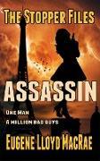 Cover-Bild zu Assassin (The Stopper Files, #4) (eBook) von MacRae, Eugene Lloyd