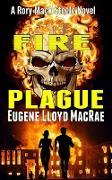 Cover-Bild zu Fire Plague (A Rory Mack Steele Novel, #5) (eBook) von MacRae, Eugene Lloyd