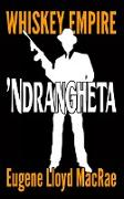 Cover-Bild zu 'Ndrangheta (Whiskey Empire, #3) (eBook) von MacRae, Eugene Lloyd