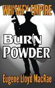 Cover-Bild zu Burn Powder (Whiskey Empire, #5) (eBook) von MacRae, Eugene Lloyd