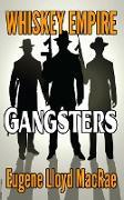 Cover-Bild zu Gangsters (Whiskey Empire, #2) (eBook) von MacRae, Eugene Lloyd