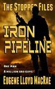 Cover-Bild zu Iron Pipeline (The Stopper Files, #1) (eBook) von MacRae, Eugene Lloyd
