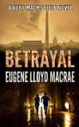 Cover-Bild zu Betrayal (A Rory Mack Steele Novel, #1) (eBook) von MacRae, Eugene Lloyd