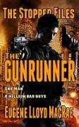 Cover-Bild zu The Gunrunner (The Stopper Files, #3) (eBook) von MacRae, Eugene Lloyd