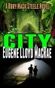 Cover-Bild zu City (A Rory Mack Steele Novel, #13) (eBook) von MacRae, Eugene Lloyd