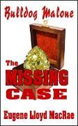 Cover-Bild zu The Missing Case (Bulldog Malone, #3) (eBook) von MacRae, Eugene Lloyd