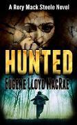 Cover-Bild zu Hunted (A Rory Mack Steele Novel, #3) (eBook) von MacRae, Eugene Lloyd