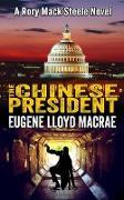 Cover-Bild zu The Chinese President (A Rory Mack Steele Novel, #8) (eBook) von MacRae, Eugene Lloyd
