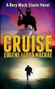 Cover-Bild zu Cruise (A Rory Mack Steele Novel, #10) (eBook) von MacRae, Eugene Lloyd