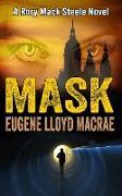 Cover-Bild zu Mask (A Rory Mack Steele Novel, #11) (eBook) von MacRae, Eugene Lloyd