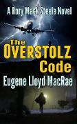 Cover-Bild zu The Overstolz Code (A Rory Mack Steele Novel, #12) (eBook) von MacRae, Eugene Lloyd