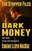 Cover-Bild zu Dark Money (The Stopper Files, #5) (eBook) von MacRae, Eugene Lloyd
