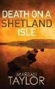 Cover-Bild zu Death on a Shetland Isle (eBook) von Taylor, Marsali