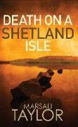 Cover-Bild zu Death on a Shetland Isle von Taylor, Marsali (Author)
