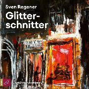 Cover-Bild zu Glitterschnitter (Ungekürzt) (Audio Download) von Regener, Sven