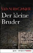 Cover-Bild zu Der kleine Bruder (eBook) von Regener, Sven