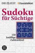 Sudoku für Süchtige von Die Zeit (Hrsg.)