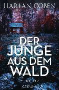 Cover-Bild zu Der Junge aus dem Wald (eBook) von Coben, Harlan