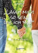 Cover-Bild zu 'Lasst mich so sein, wie ich bin!' (eBook) von Rauchfleisch, Udo
