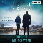 Cover-Bild zu Fürchte die Schatten (Audio Download) von Robotham, Michael