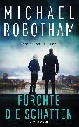 Cover-Bild zu Fürchte die Schatten (eBook) von Robotham, Michael