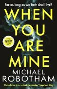 Cover-Bild zu When You Are Mine (eBook) von Robotham, Michael