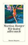 Wir holen alles nach von Borger, Martina
