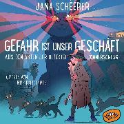 Cover-Bild zu Gefahr ist unser Geschäft (Audio Download) von Scheerer, Jana