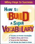How to Build a Super Vocabulary (eBook) von Chin, Beverly (Beratender Hrsg.)