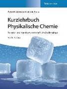 Kurzlehrbuch Physikalische Chemie: für natur- und ingenieurwissenschaftliche Studiengänge von Atkins, Peter W.
