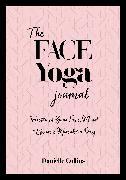 The Face Yoga Journal von Collins, Danielle