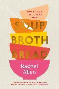 Soup Broth Bread von Allen, Rachel