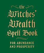 The Witches' Wealth Spell Book von Greenleaf, Cerridwen