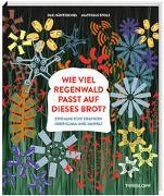 Cover-Bild zu Wie viel Regenwald passt auf dieses Brot? von Ole Häntzschel