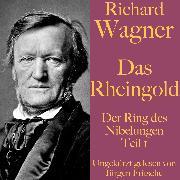 Cover-Bild zu Richard Wagner: Das Rheingold (Audio Download) von Wagner, Richard