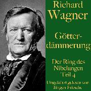 Cover-Bild zu Richard Wagner: Götterdämmerung (Audio Download) von Wagner, Richard